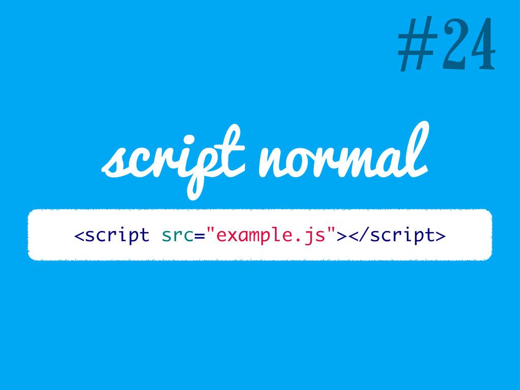 """#24 script normal <script src=""""example.js""""></sc..."""