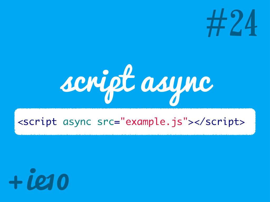 "#24 script async <script async src=""example.js""..."