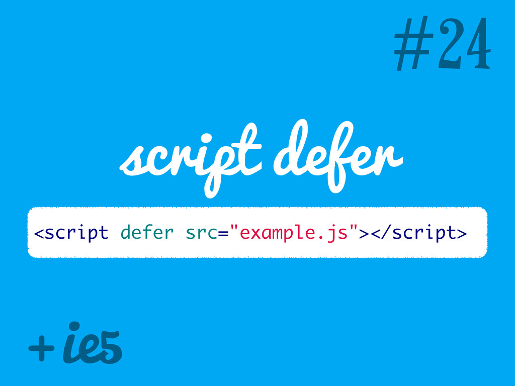 """#24 script defer <script defer src=""""example.js""""..."""