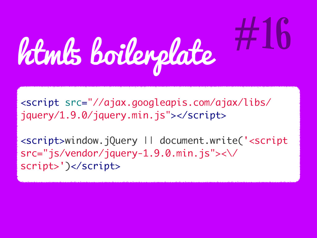 "html5 boilerplate <script src=""//ajax.googleapi..."
