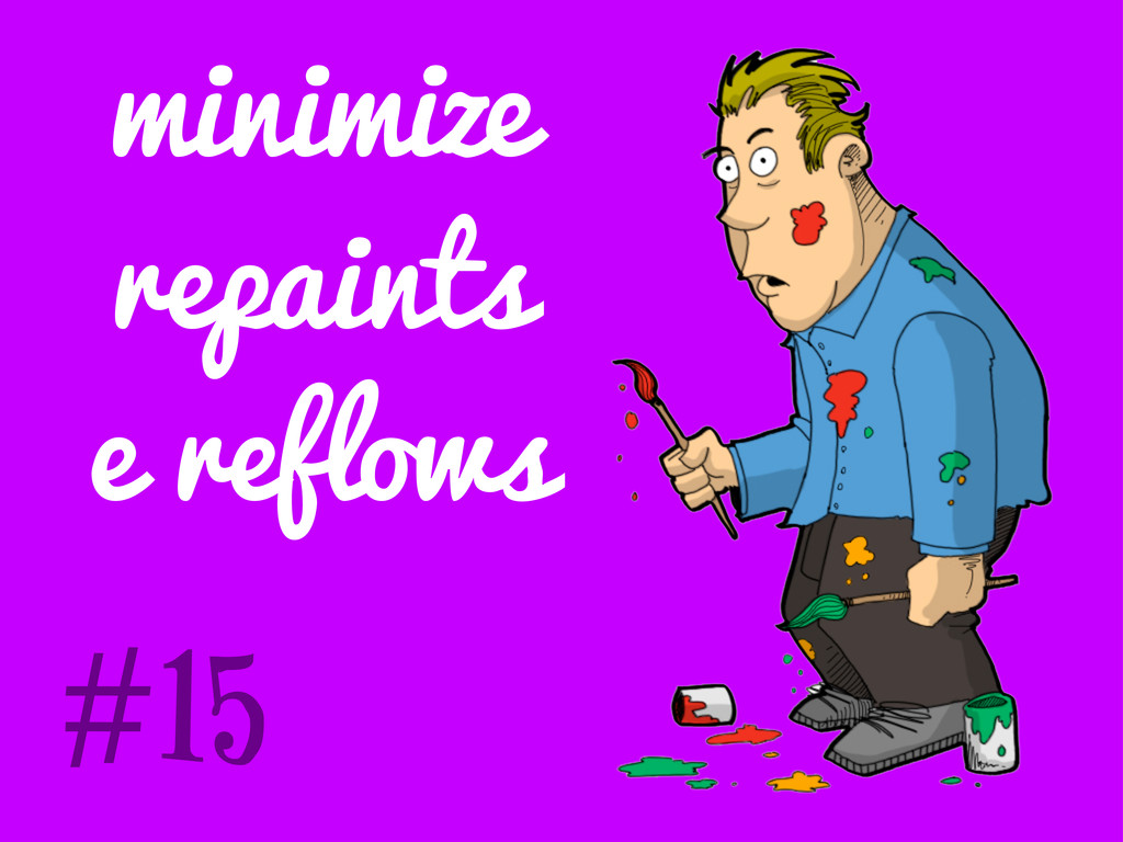 minimize repaints e reflows #15