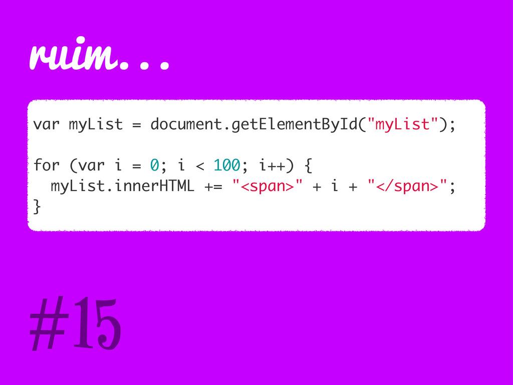 "ruim... var myList = document.getElementById(""m..."