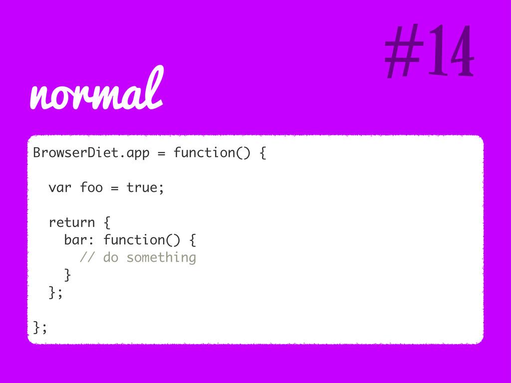 normal #14 BrowserDiet.app = function() { var f...