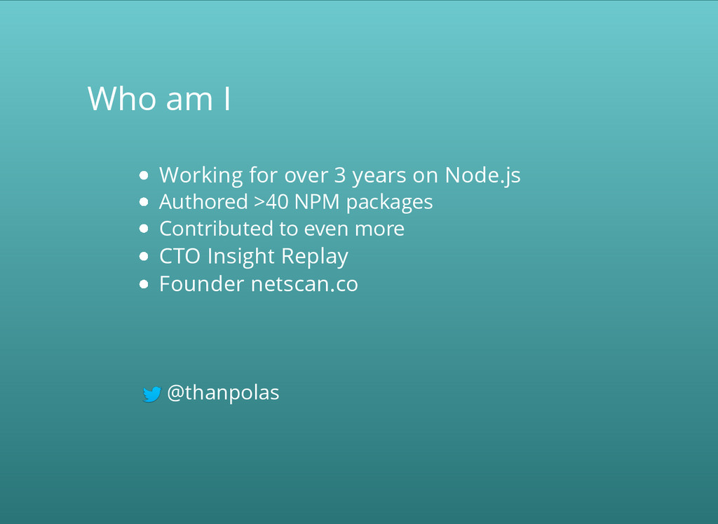 Who am I Working for over 3 years on Node.js Au...