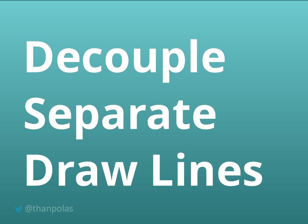 Decouple Decouple Separate Separate Draw Lines ...