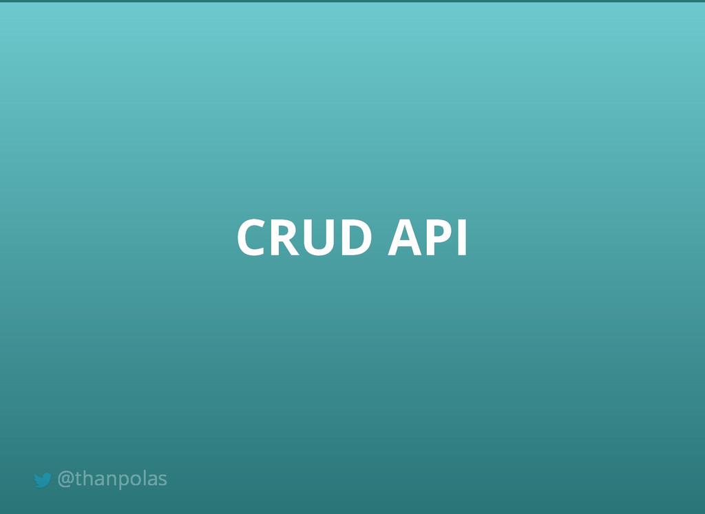 CRUD API CRUD API @thanpolas
