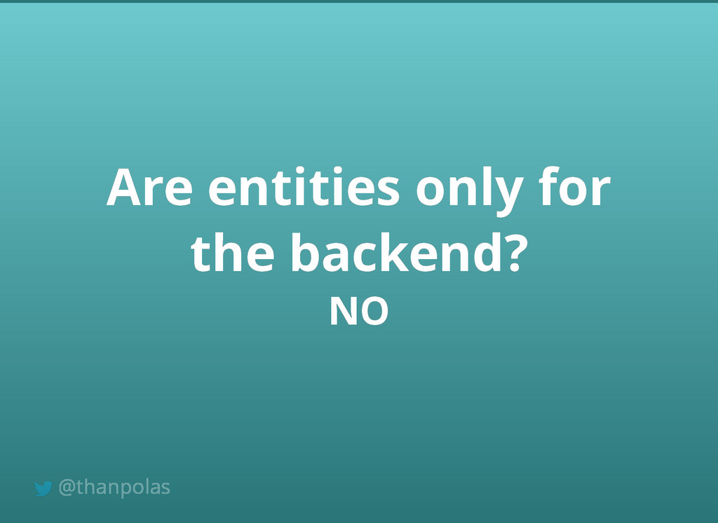 NO NO Are entities only for Are entities only f...