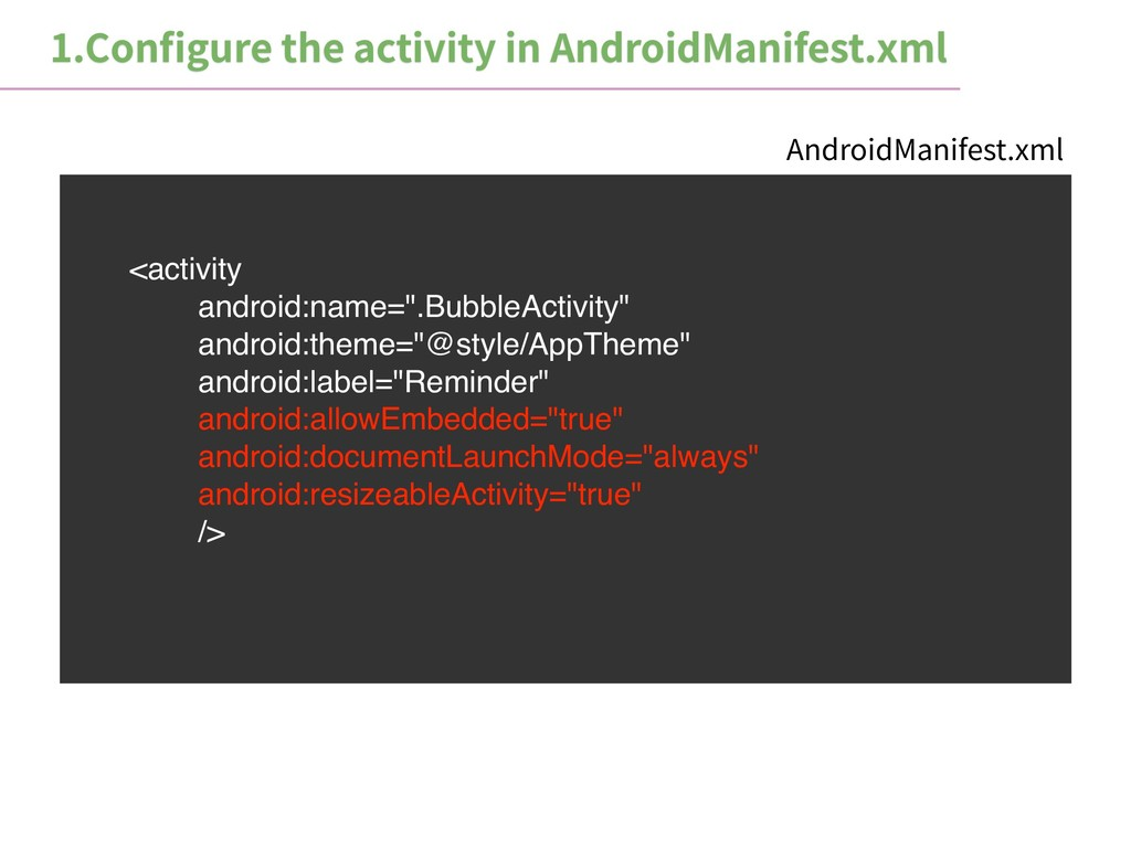 "<activity android:name="".BubbleActivity"" androi..."