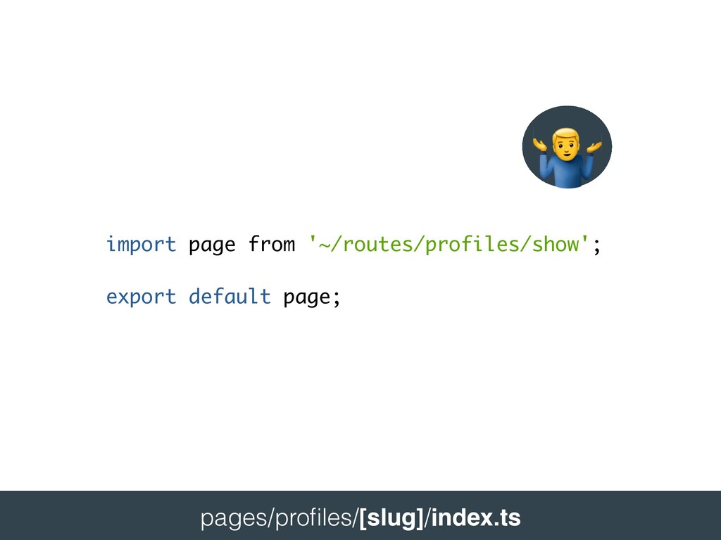 import page from '~/routes/profiles/show'; expo...