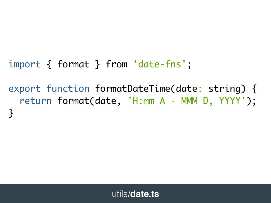 import { format } from 'date-fns'; export funct...