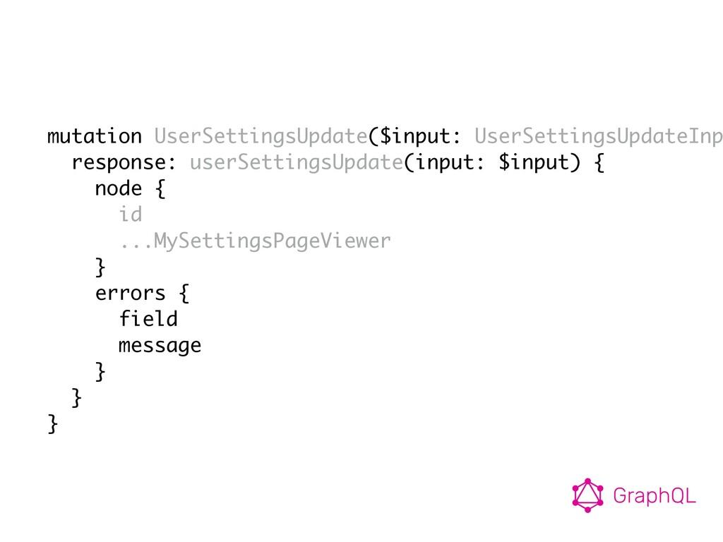 mutation UserSettingsUpdate($input: UserSetting...