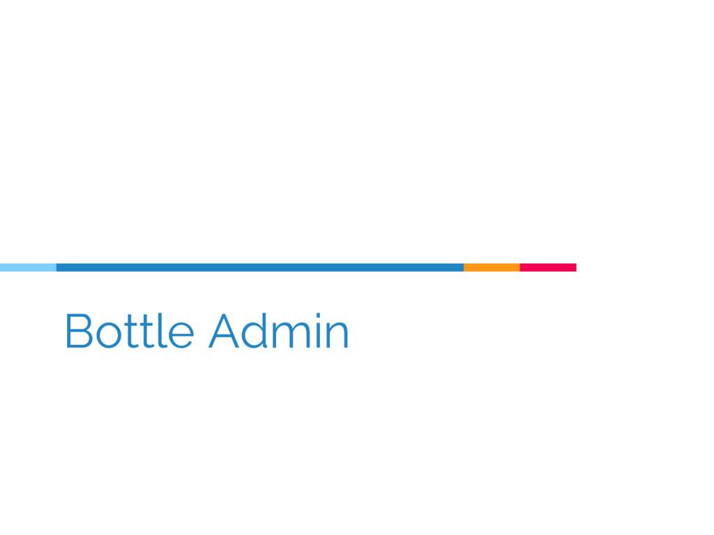 Bottle Admin
