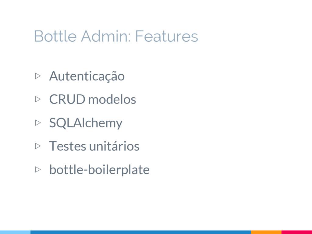 ▷ Autenticação ▷ CRUD modelos ▷ SQLAlchemy ▷ Te...