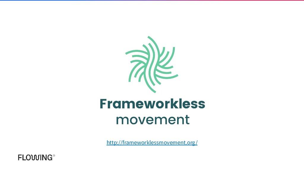 http://frameworklessmovement.org/