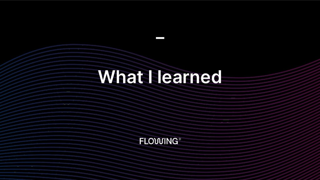 What I learned _