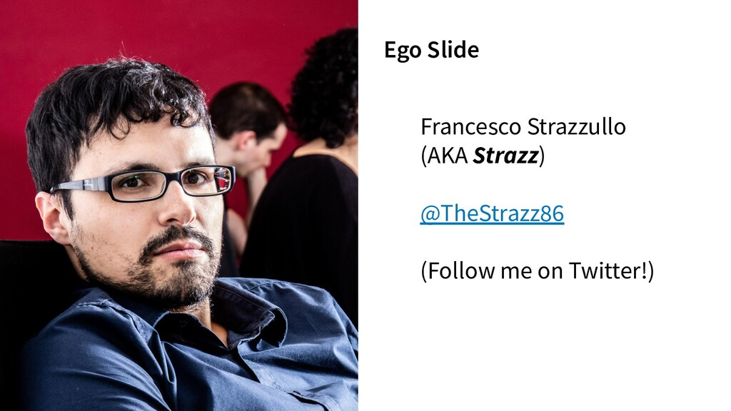 Francesco Strazzullo (AKA Strazz) @TheStrazz86 ...