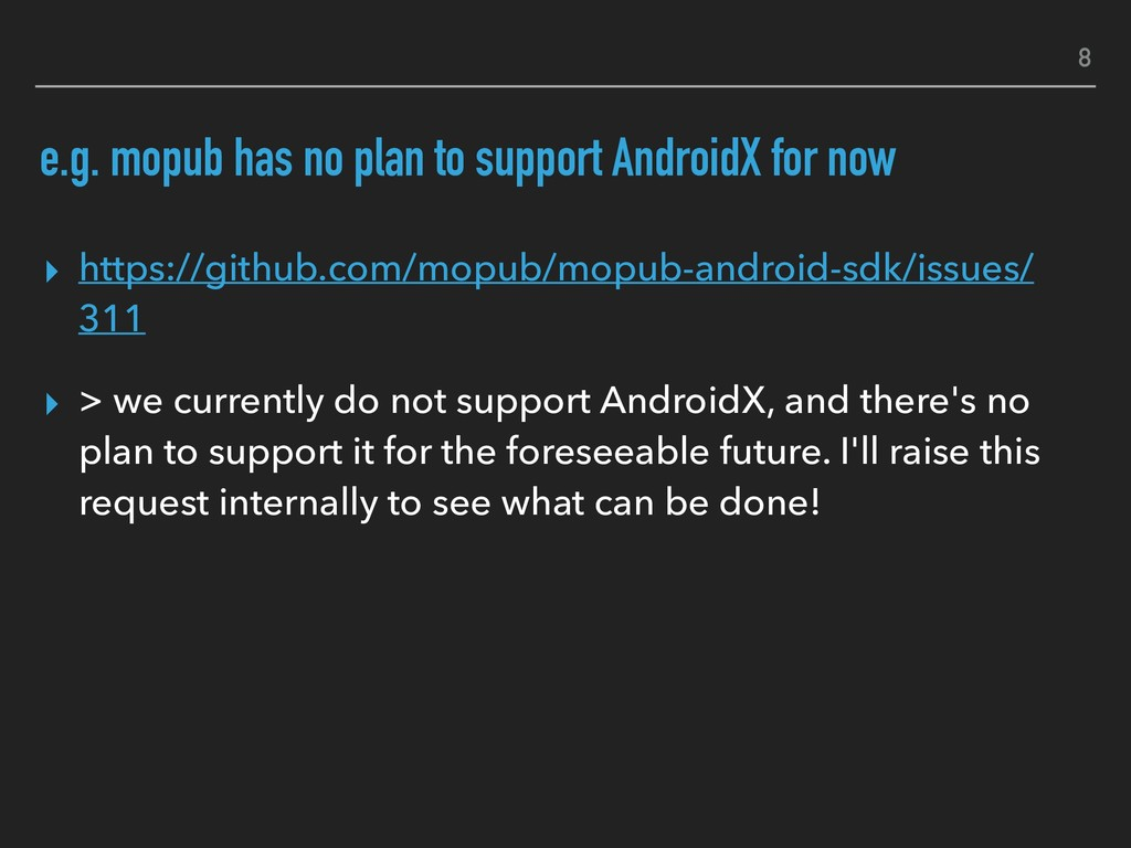 e.g. mopub has no plan to support AndroidX for ...