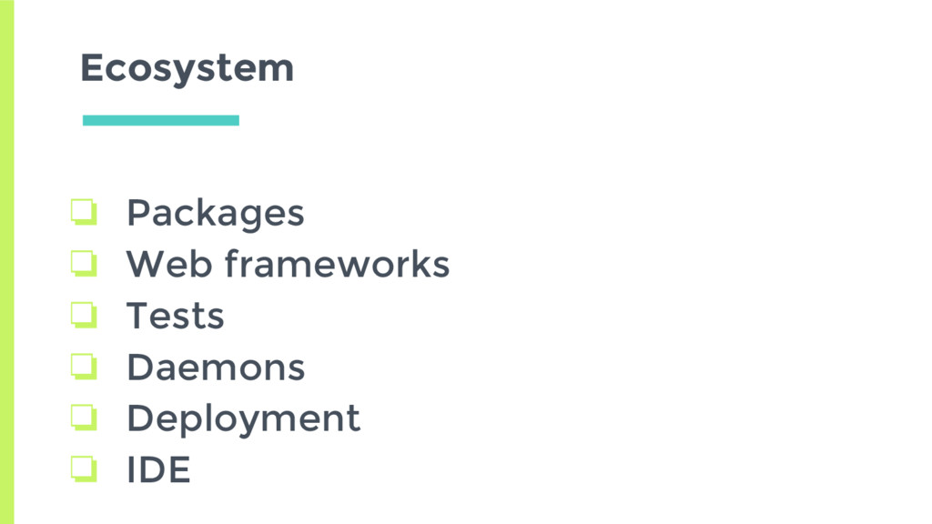 Ecosystem ❏ Packages ❏ Web frameworks ❏ Tests ❏...