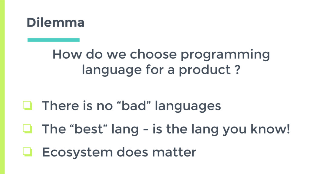 Dilemma How do we choose programming language f...
