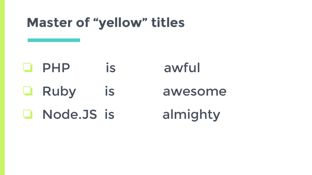 "Master of ""yellow"" titles ❏ PHP is not so awful..."