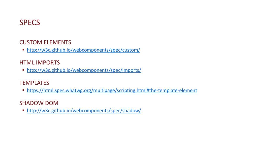 SPECS CUSTOM ELEMENTS § http://w3c.github.io/we...