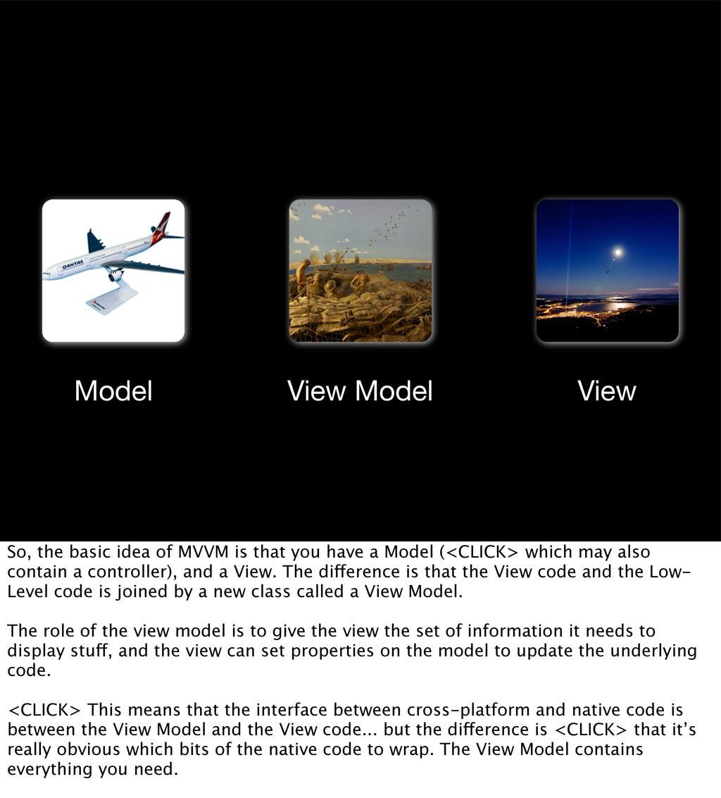 m vm v Model View View Model So, the basic idea...