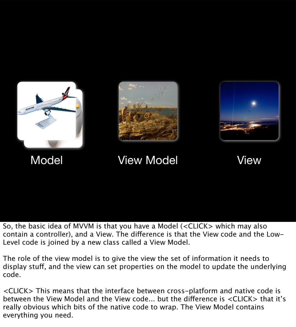 c m vm v Model View View Model So, the basic id...