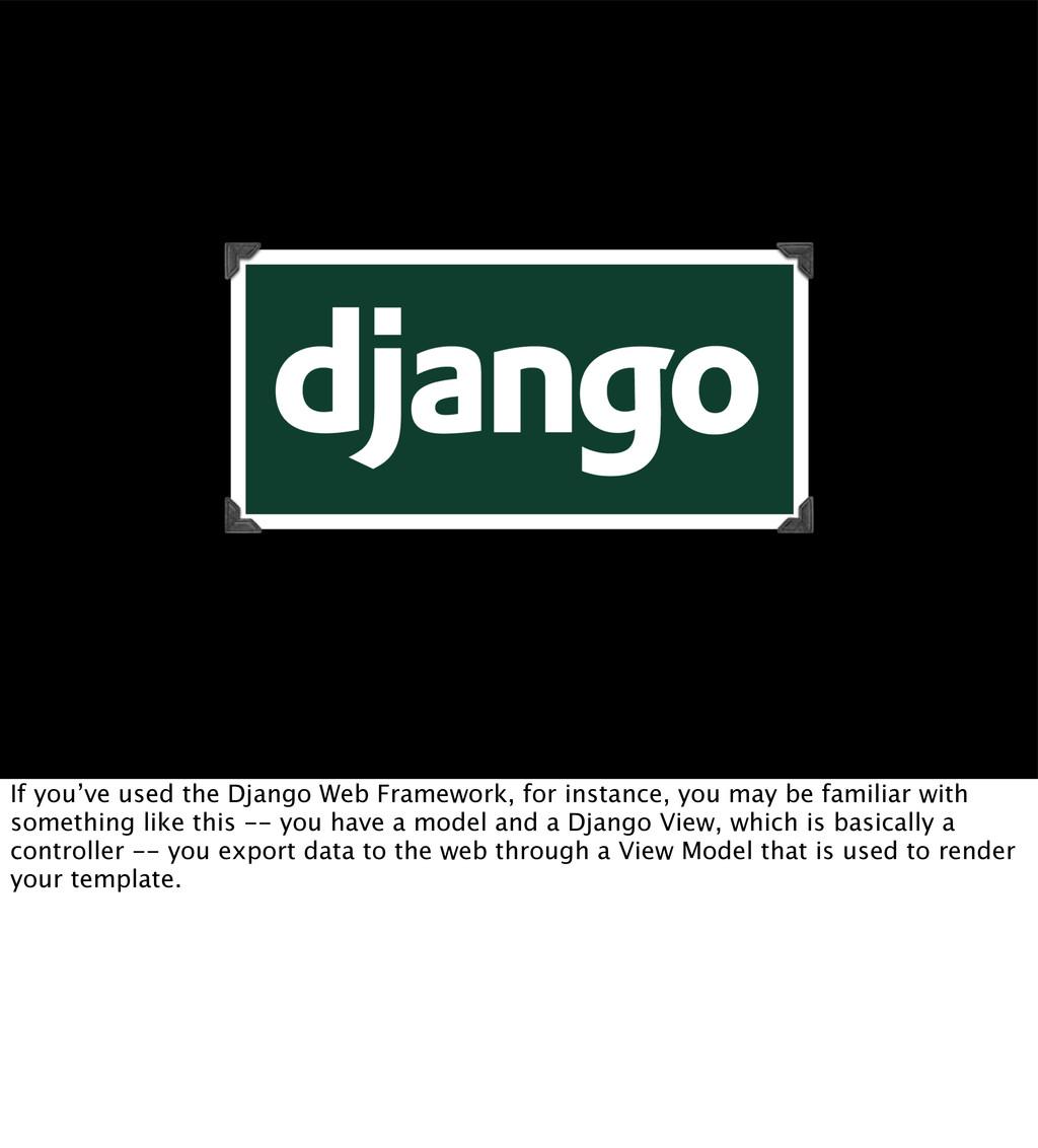 (Django?; Web Frameworks) If you've used the Dj...