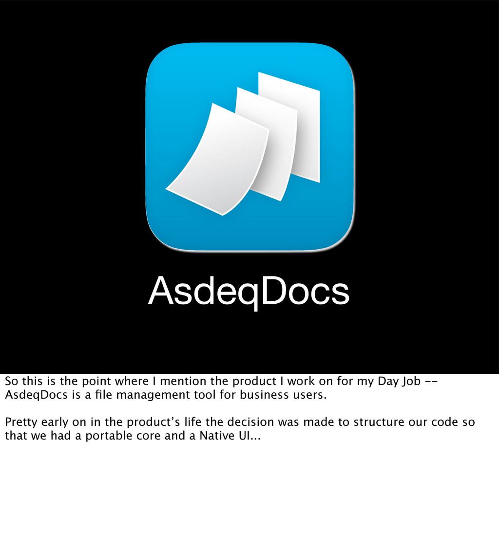 AsdeqDocs So this is the point where I mention ...