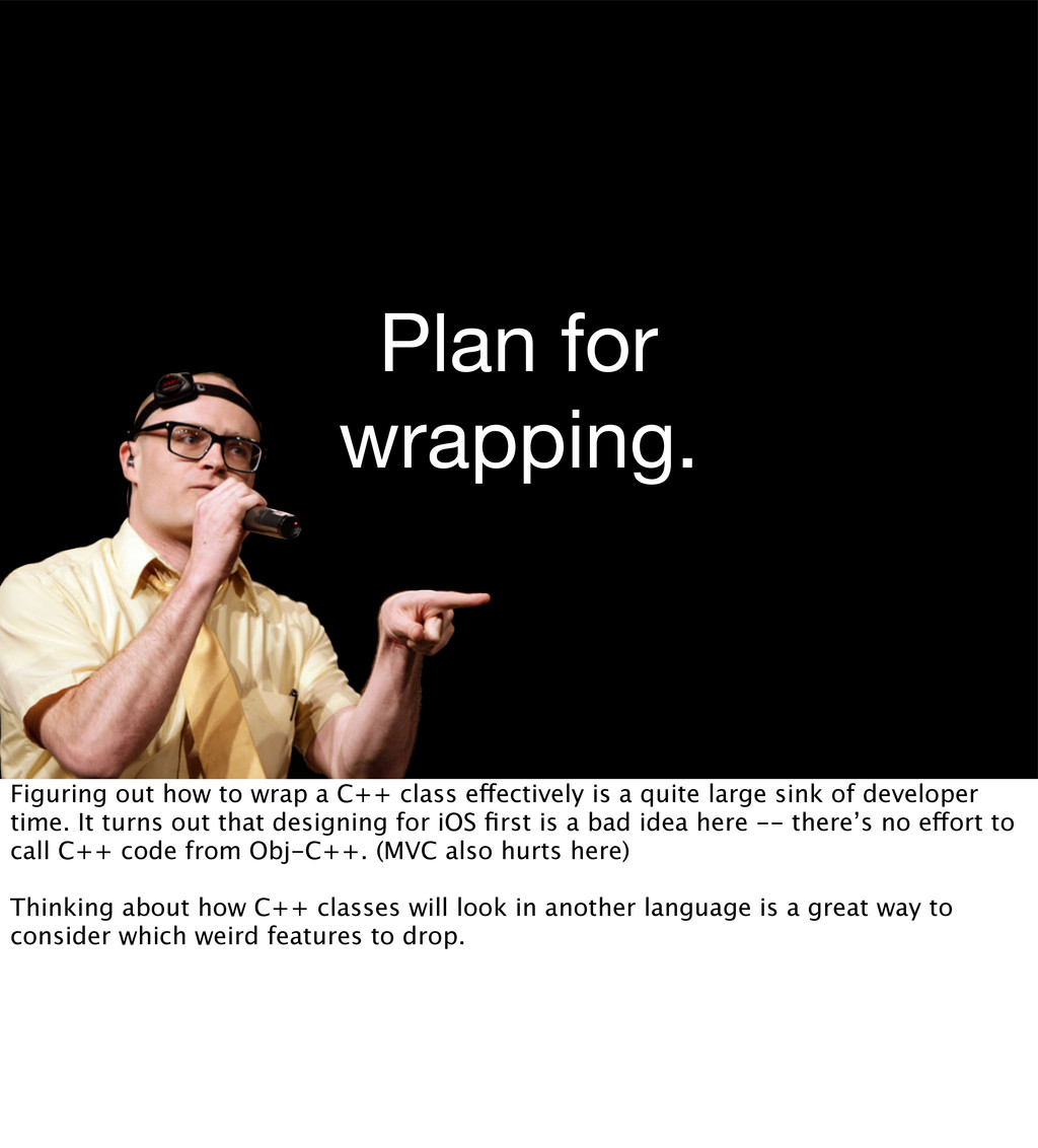 Plan for wrapping. Figuring out how to wrap a C...
