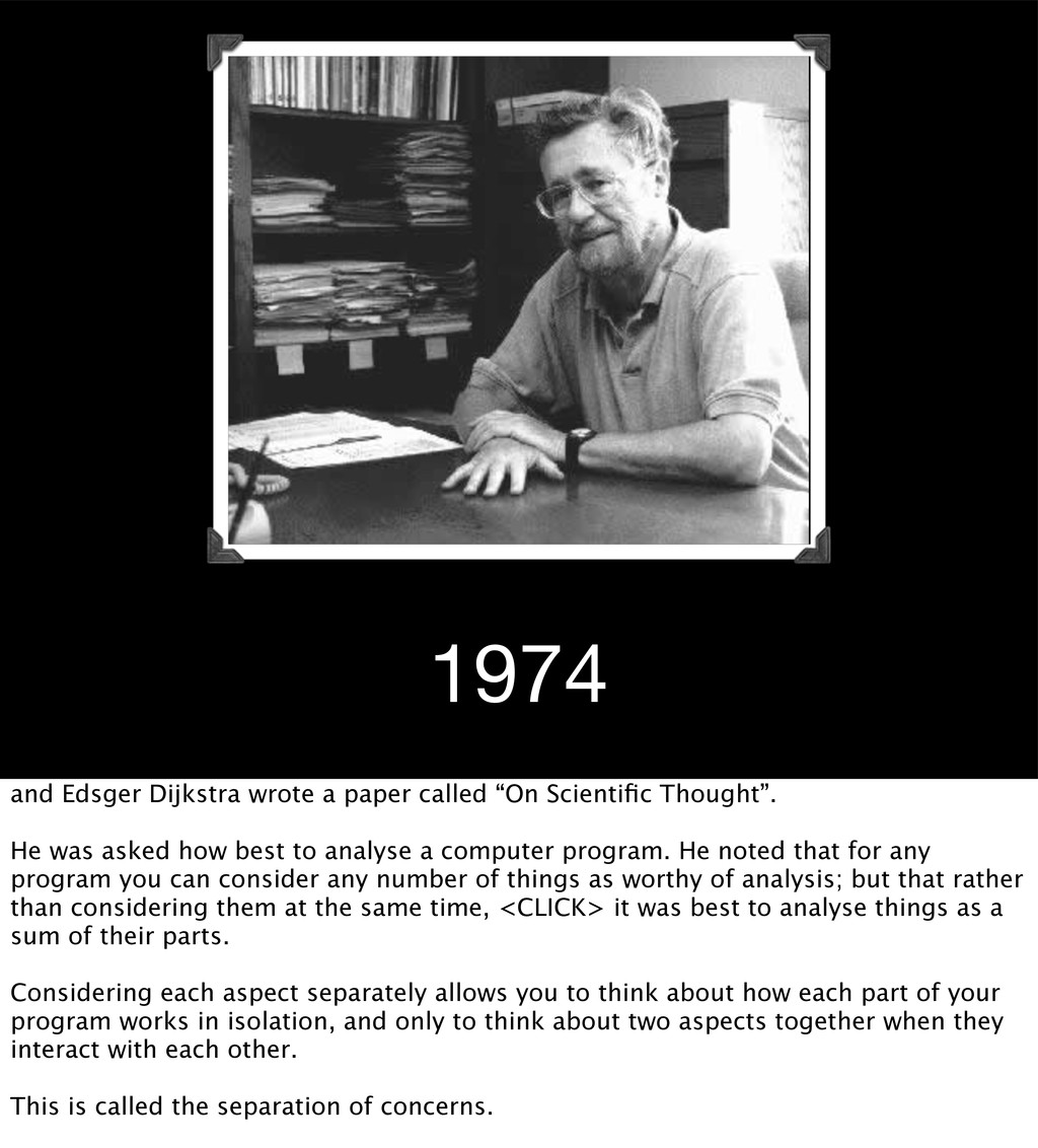 """1974 and Edsger Dijkstra wrote a paper called """"..."""