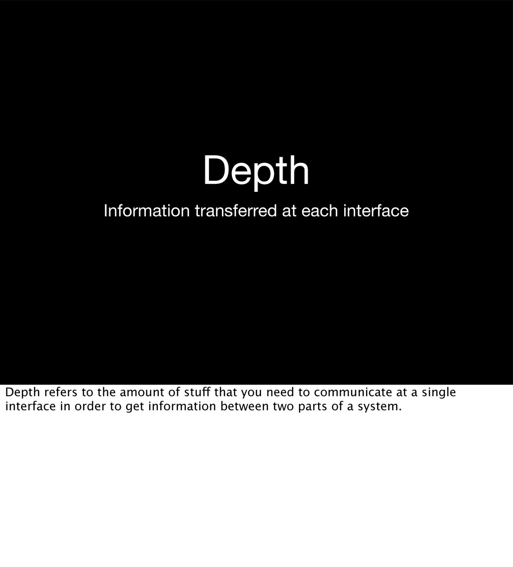 Depth Information transferred at each interface...