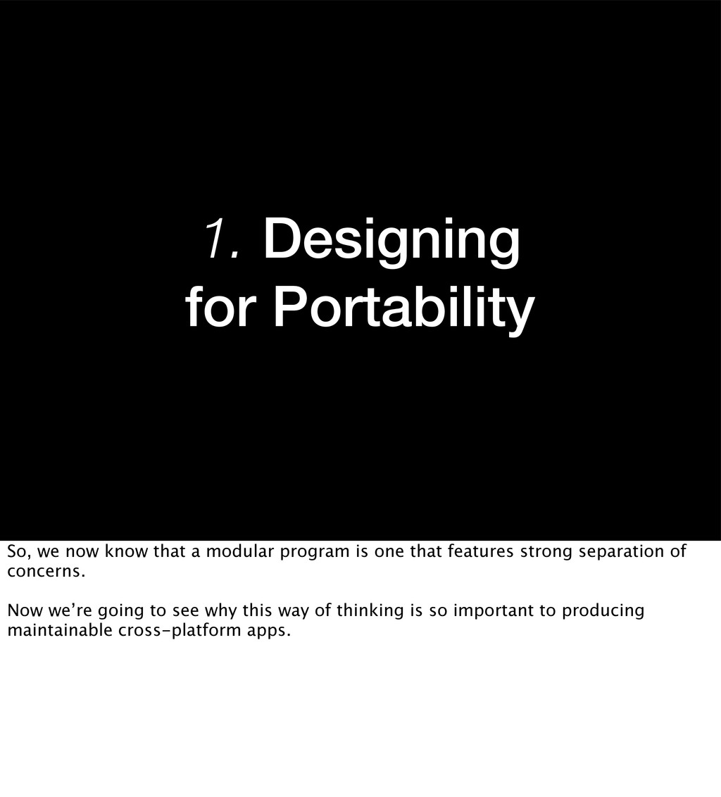 1. Designing for Portability So, we now know th...