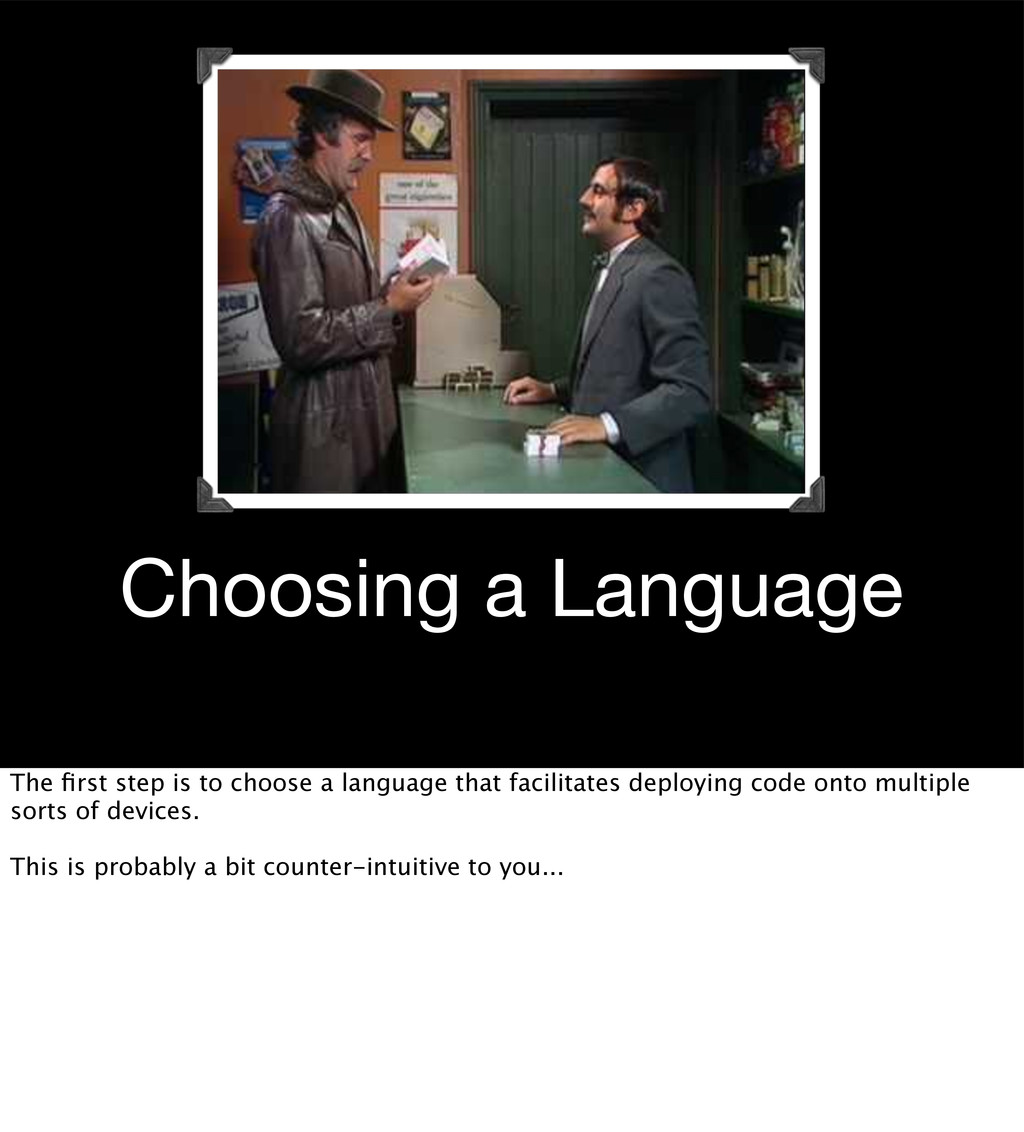 Choosing a Language The first step is to choose ...