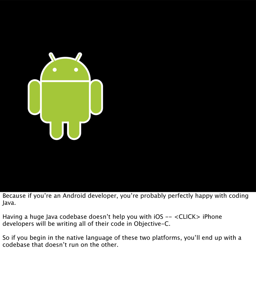 Because if you're an Android developer, you're ...