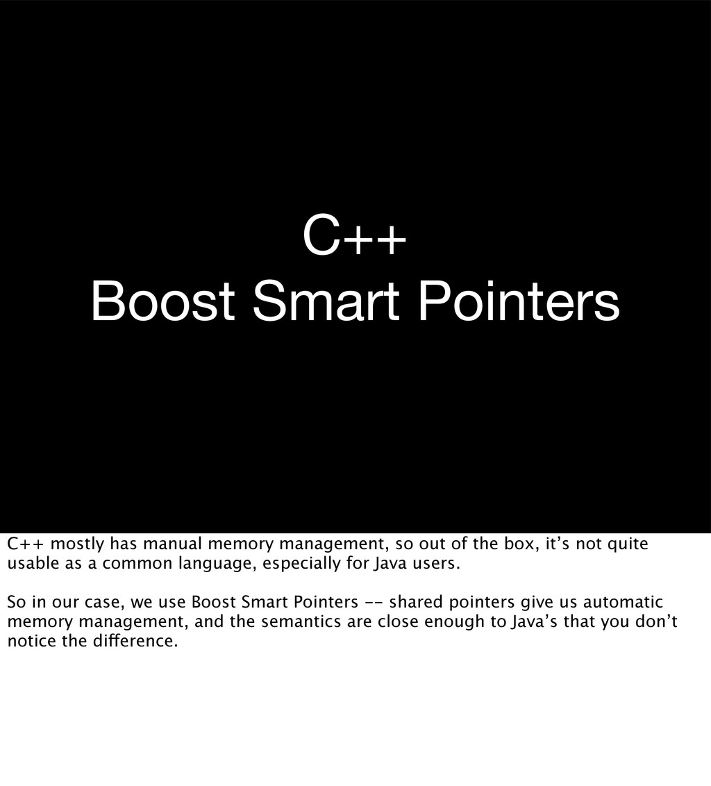 C++ Boost Smart Pointers C++ mostly has manual ...