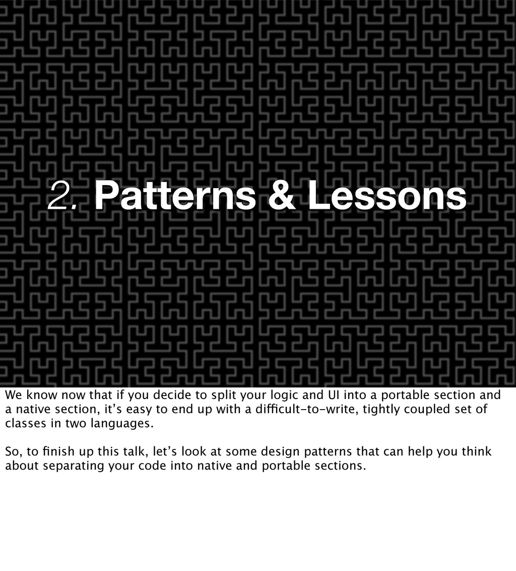 2. Patterns & Lessons We know now that if you d...