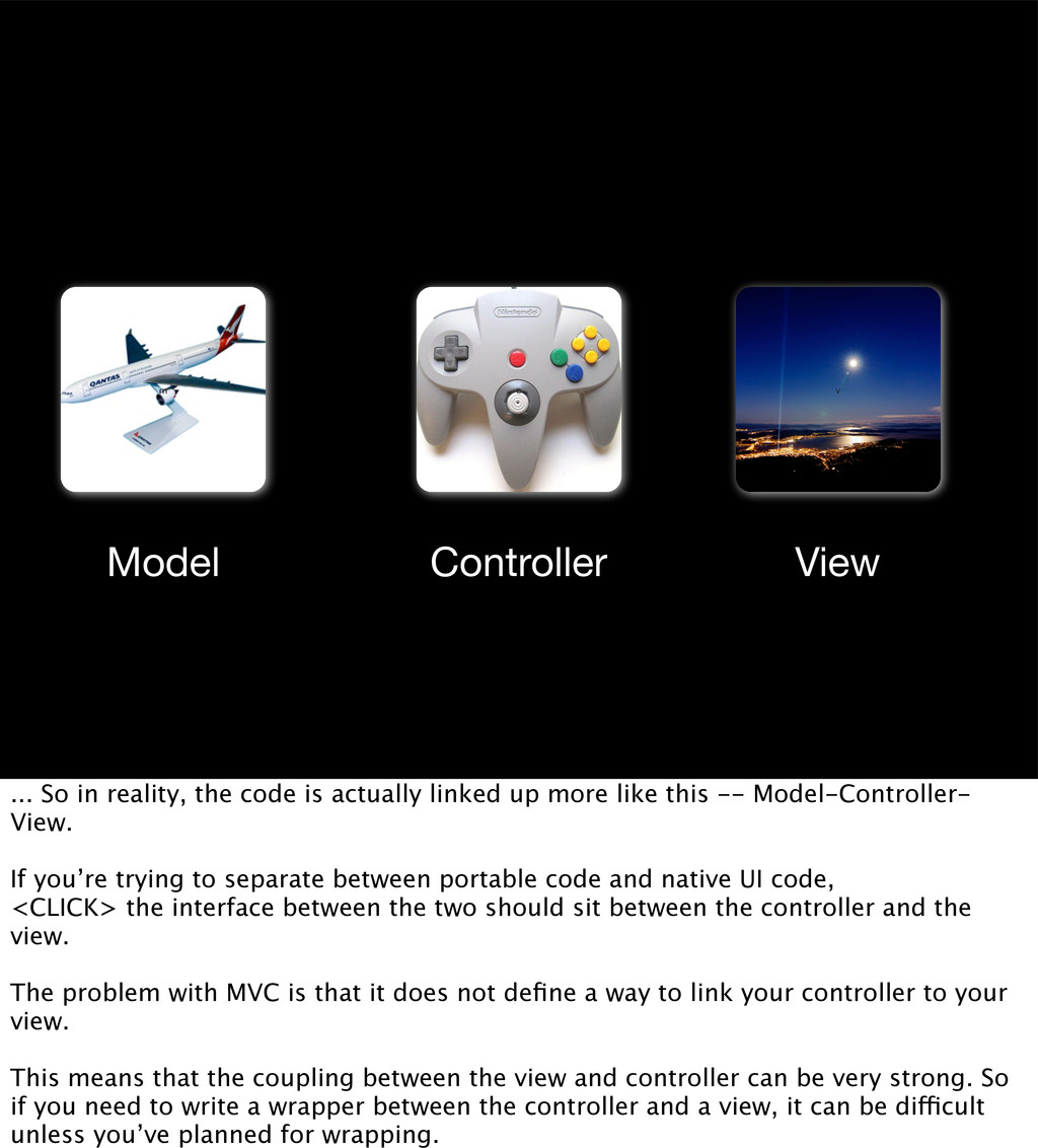 v Model View Controller m c ... So in reality, ...