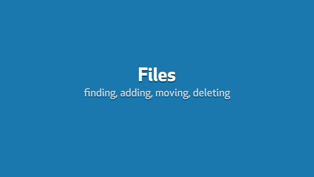 Files finding, adding, moving, deleting