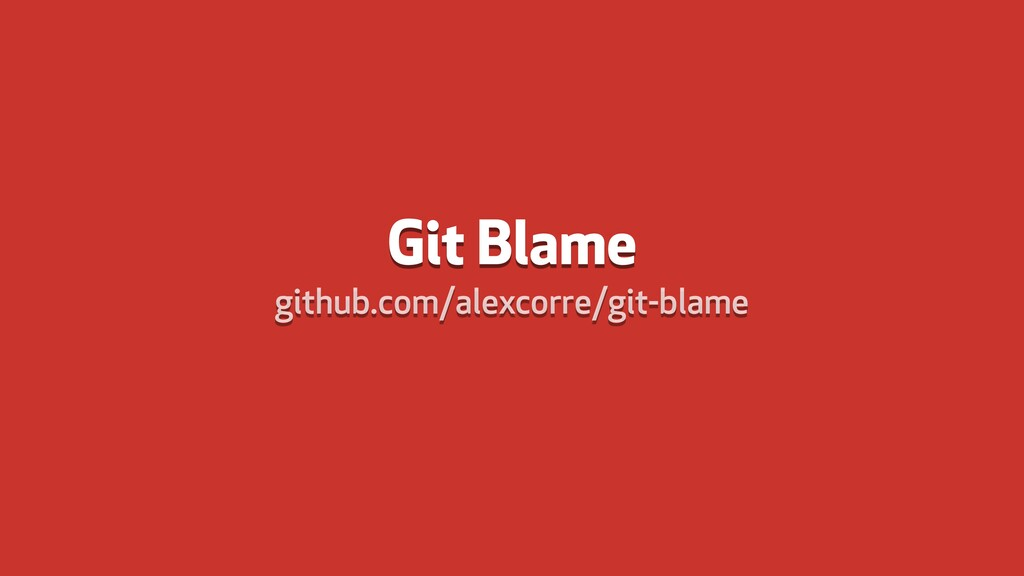 Git Blame github.com/alexcorre/git-blame