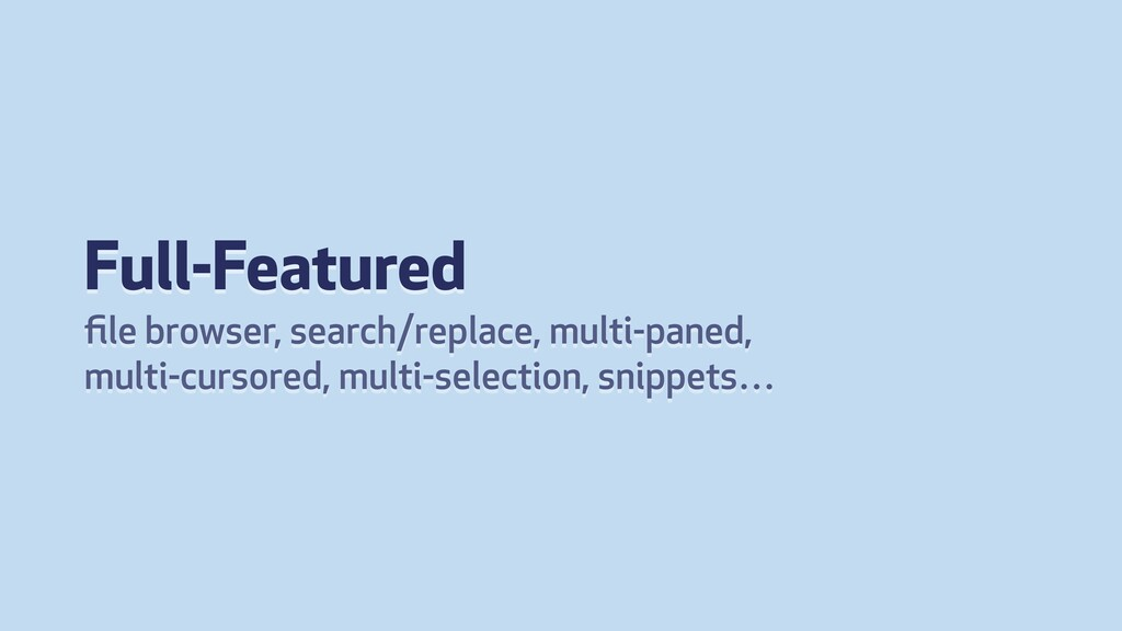 Full-Featured file browser, search/replace, mult...