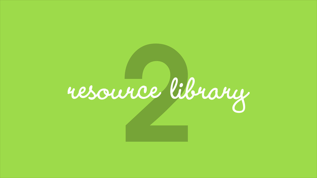 2 resource library
