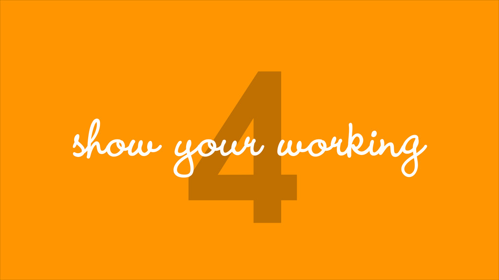 4 show your working