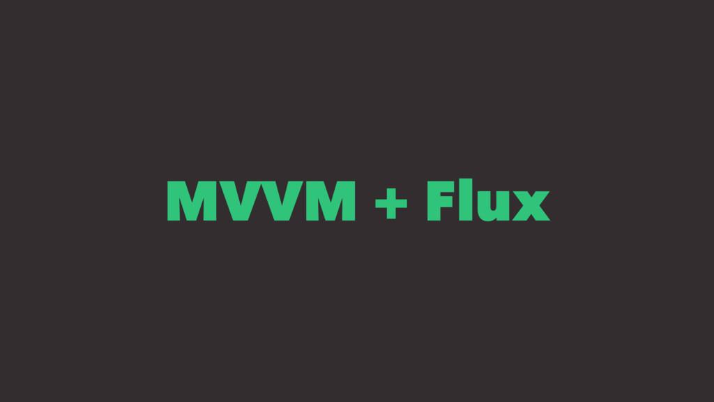 MVVM + Flux