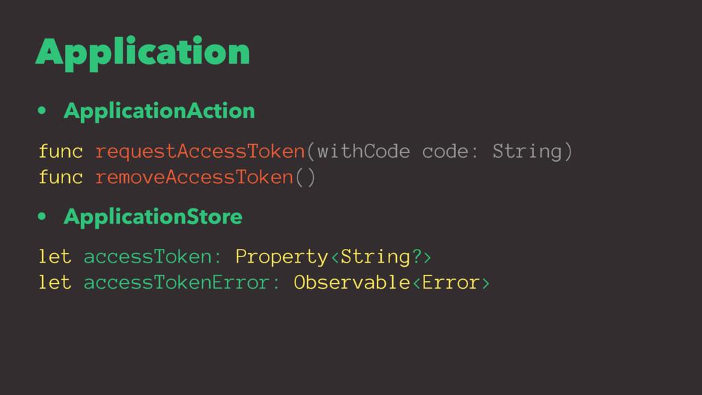 Application • ApplicationAction func requestAcc...