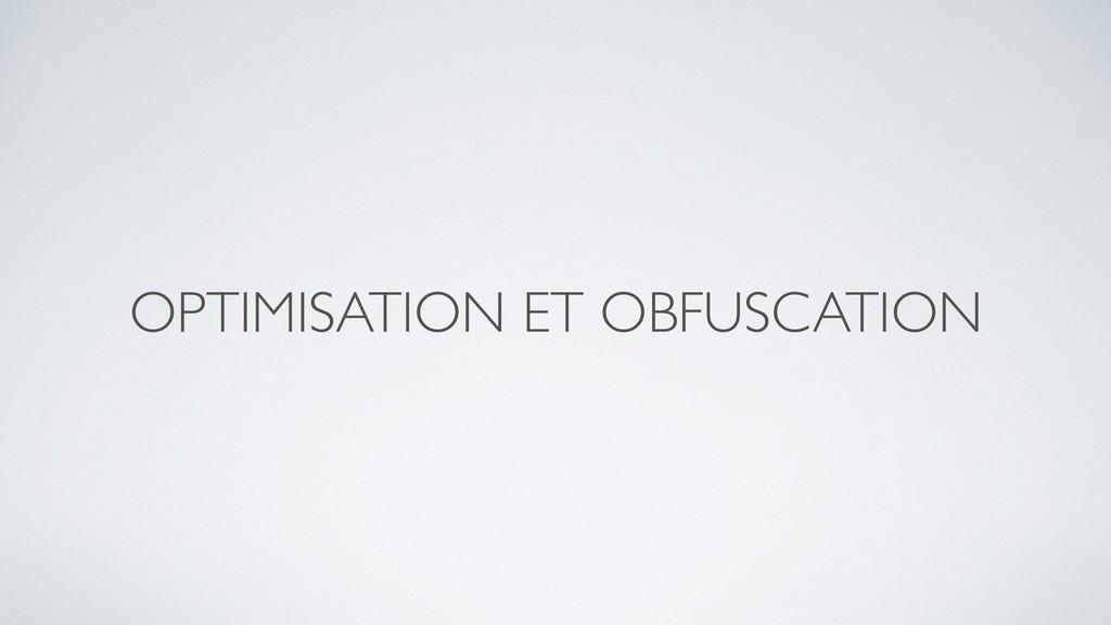 OPTIMISATION ET OBFUSCATION