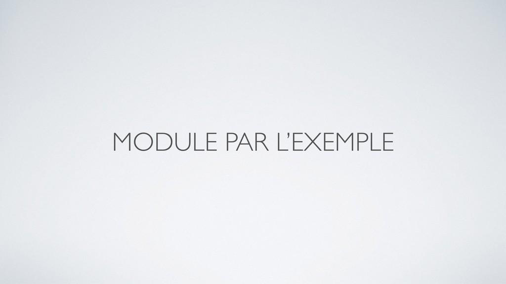 MODULE PAR L'EXEMPLE