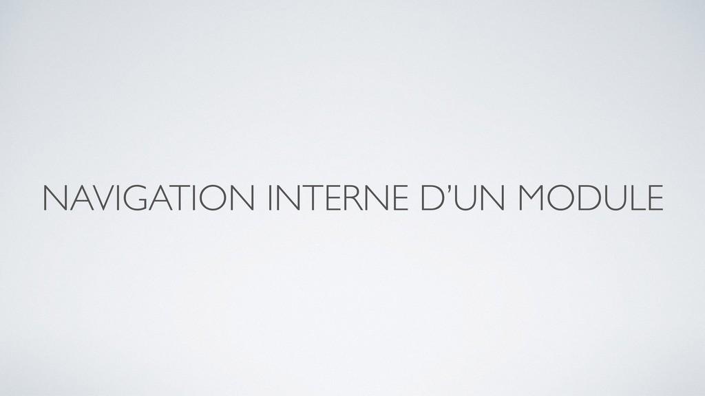 NAVIGATION INTERNE D'UN MODULE