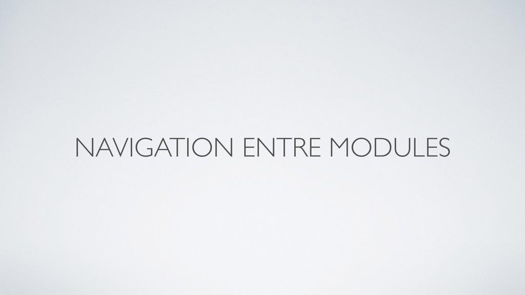 NAVIGATION ENTRE MODULES