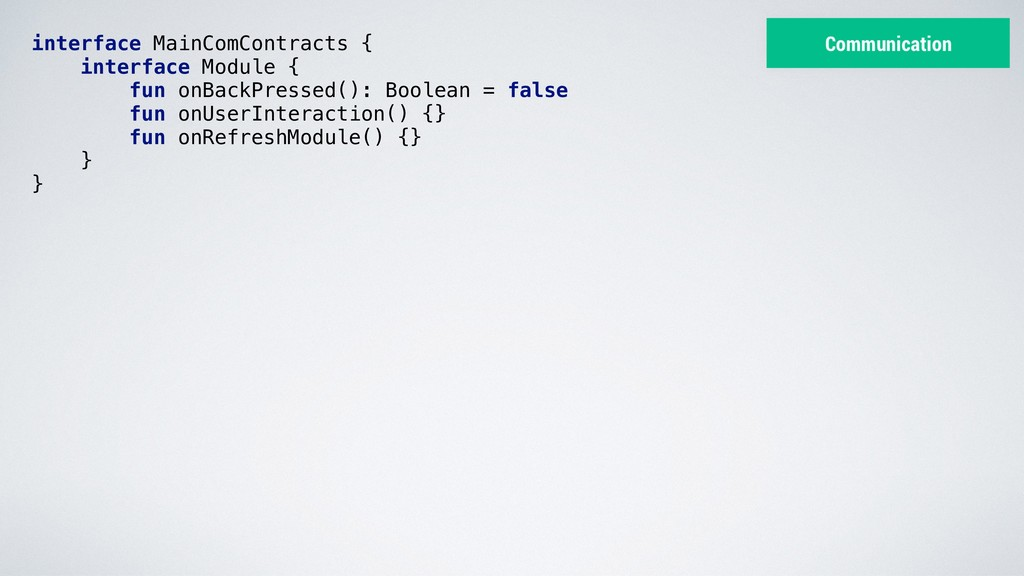 interface MainComContracts { interface Module {...